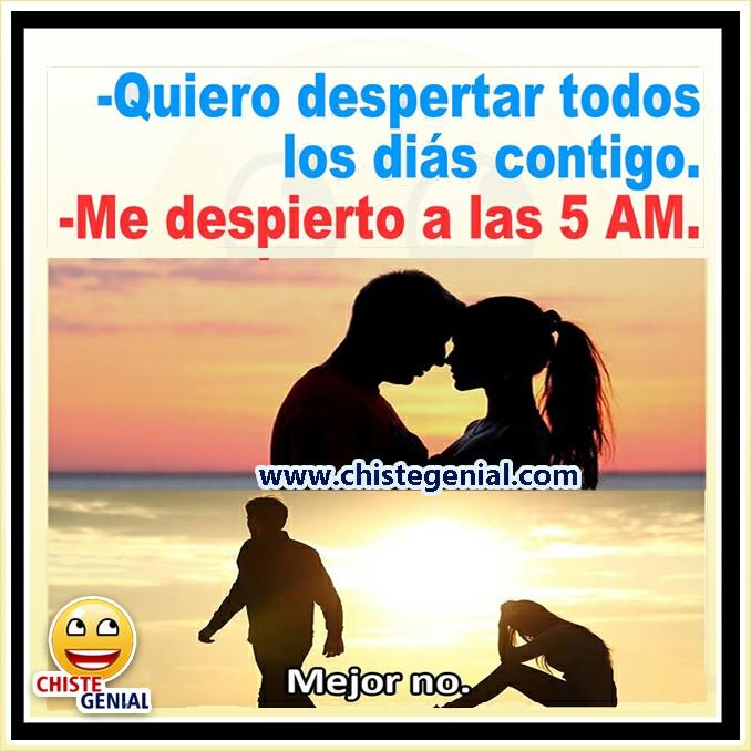 Chistes de parejas: Quiero despertar todos los días contigo.
