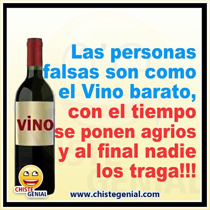 Chistes cortos - Las personas falsas son como el vino barato