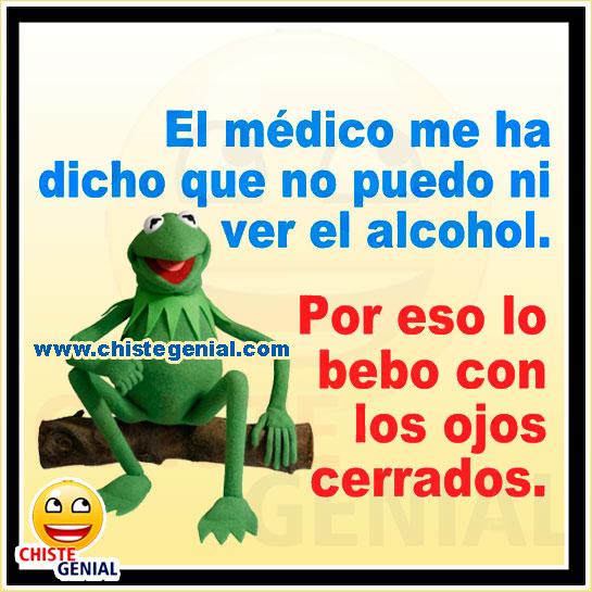 Chistes de borrachos - El médico me ha dicho que no puedo ver el alcohol