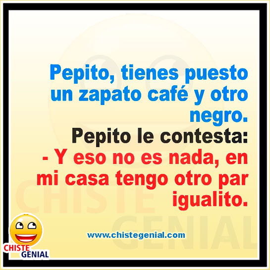 Chistes cortos de Pepito - Un zapato café y otro negro.