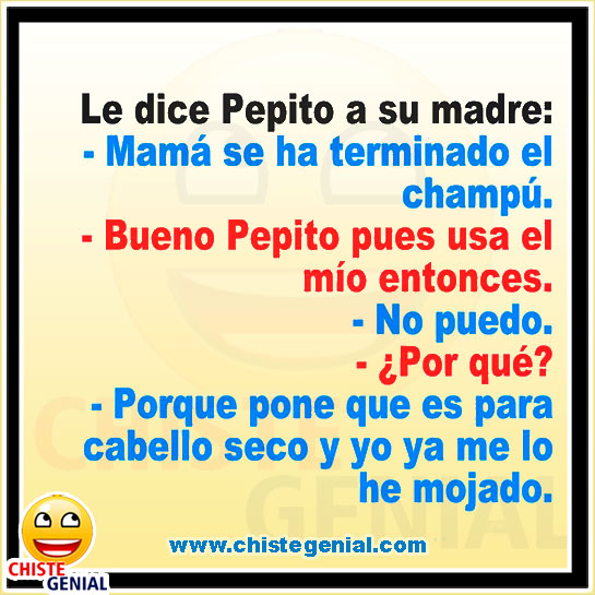 Chistes de Pepito - Mamá se ha terminado el champú