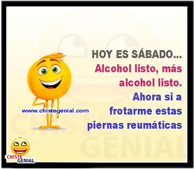 Hoy es sábado...  Alcohol listo, más alcohol listo. Ahora si a frotarme estas piernas reumáticas