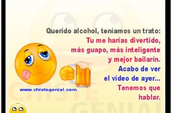 Querido alcohol, teníamos un trato - Chistes de borrachos