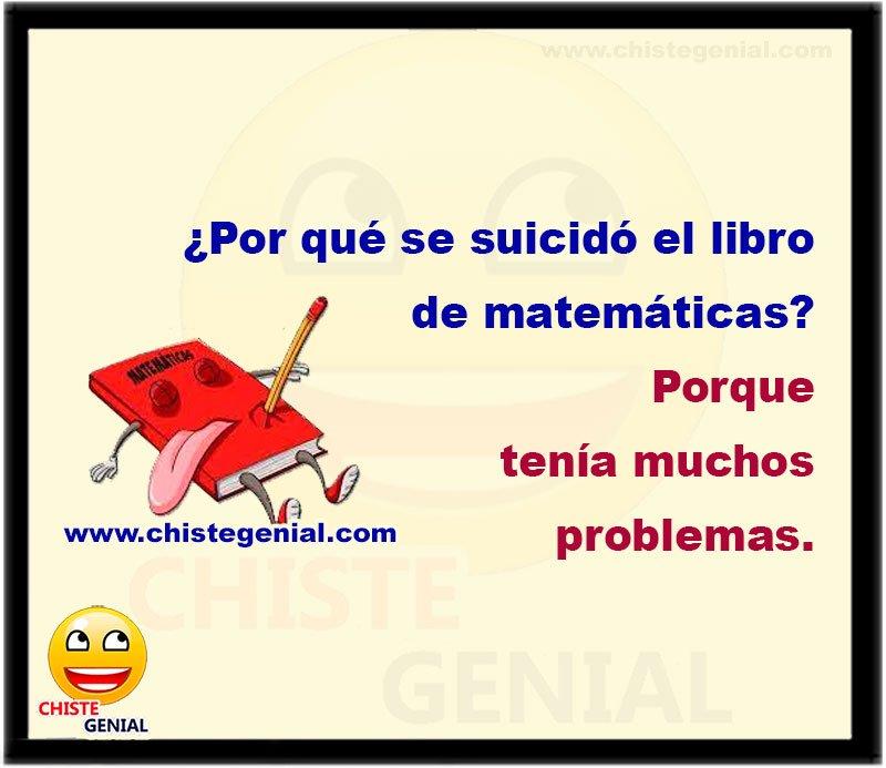 ¿Por qué se suicidó el libro de matemáticas?  Porque tenía demasiados problemas.