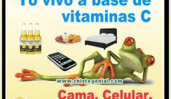 Yo vivo a base de vitamina C: Computadora, Celular, Comida, Cama.