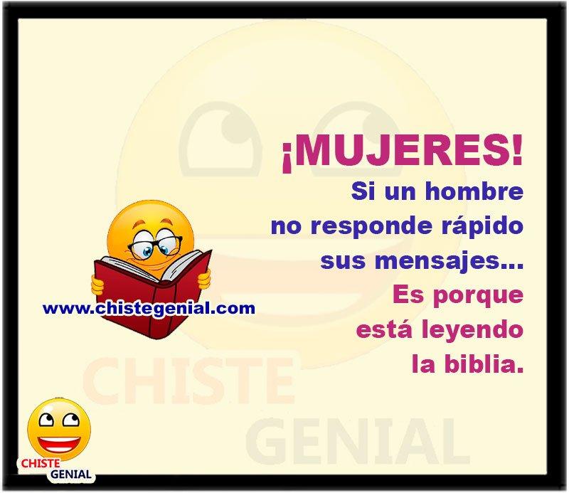 Mujeres, si un hombre no responde rápido sus mensajes, es porque está leyendo la biblia.