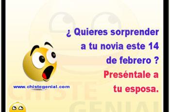 ¿ Quieres sorprender a tu novia este 14 de febrero? Preséntale a tu esposa.