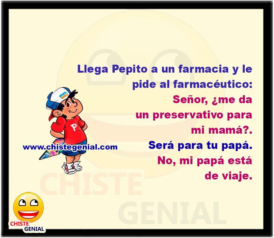 Llega Pepito a un farmacia y le pide al farmacéutico:  Señor, ¿me da un preservativo para mi mamá?.  Será para tu papá.  No, mi papá está de viaje.
