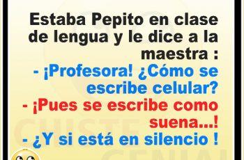 Chistes cortos de Pepito - ¿ Cómo se escribe celular ?