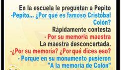 Chistes de Pepito - ¿ Por qué es famoso Cristóbal Colón?