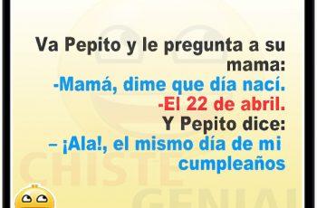 Chistes buenos y divertidos de Pepito - ¿ En que día nací ?