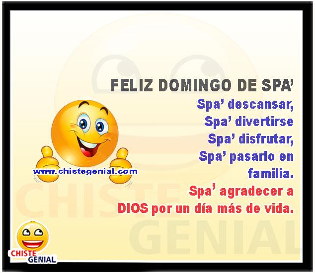 Feliz domingo de Spa  Spa descansar, Spa divertirse Spa disfrutar, Spa pasarlo en familia.  Spa agradecer a Dios por un día más de vida