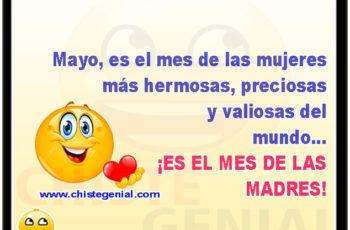 Mayo, el mes de las mujeres mas hermosas, preciosas y valiosas del mundo... El mes de las madres.