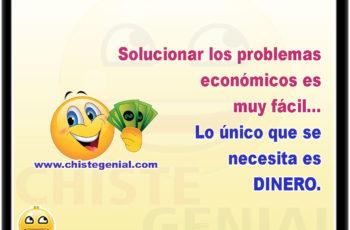 Solucionar los problemas económicos es muy fácil... Lo único que se necesita es DINERO