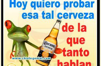 Chistes de borrachos - Hoy quiero probar esa tal cerveza