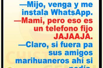 Chistes cortos - Mijo, venga y me instala WhatsApp