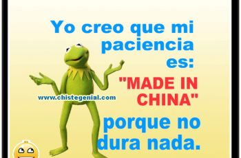 Chistes cortos buenos - Mi paciencia es MADE IN CHINA