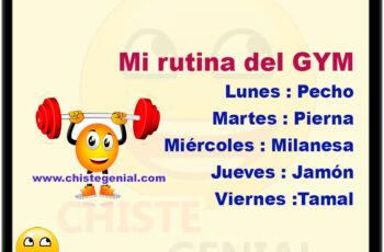 Mi rutina del GYM Lunes : Pecho Martes : Pierna Miércoles : Milanesa Jueves : Jamón Viernes Tamal