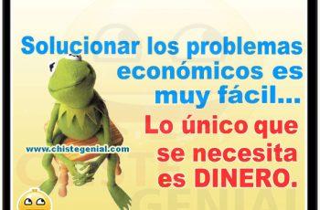 Chistes cortos - Solucionar los problemas económicos es muy fácil