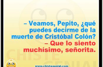 Chistes cortos de Pepito - La muerte de Cristóbal Colón.