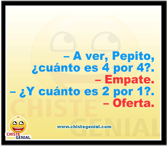 Chistes divertidos de Pepito - ¿ cuánto es 4 por 4?