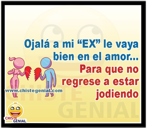 """Ojalá a mi """"EX"""" le vaya bien en el amor"""