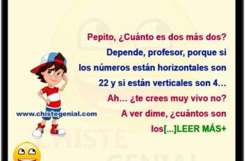 Pepito, ¿ Cuánto es dos más dos ?