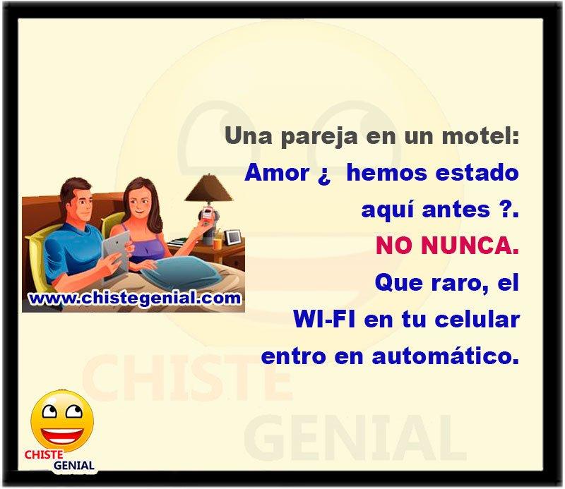 Una pareja en un motel:  Querida ¿ hemos estado aquí antes ?.  NO NUNCA.  que raro, el WI-FI en tu celular entro en automático.