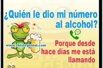 Chistes de borrachos - ¿ Quién le dio mi número al alcohol ?
