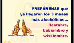 Prepárense que ya llegaron los 3 meses más alcohólicos… Rontubre, bebiembre y wiskiembre.