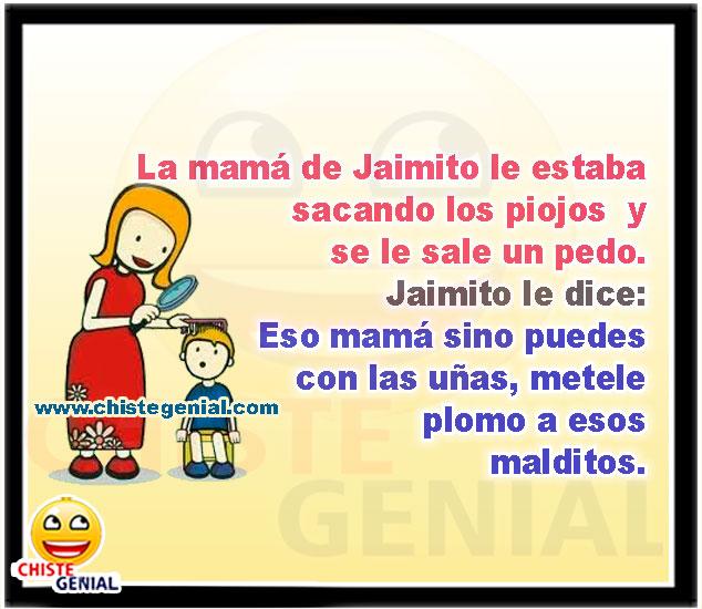 La mamá de Jaimito le estaba sacando los piojos y se le sale un pedo - Chistes de jaimito