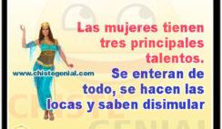 Las mujeres tienen tres principales talentos. - Chistes para mujeres