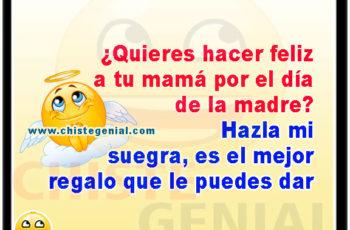 ¿Quieres hacer feliz a tu mamá por el día de la madre? - Chistes día de la madre