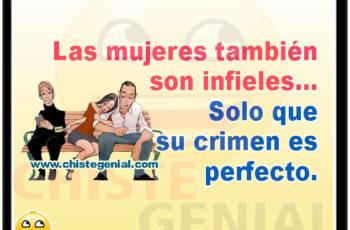 Las mujeres también son infieles... Solo que su crimen es perfecto. - Chistes de infidelidad