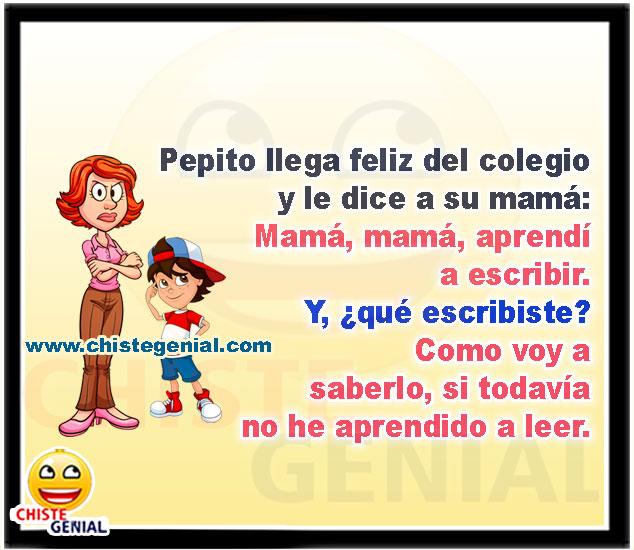 Pepito llega feliz del colegio - Chistes graciosos de pepito