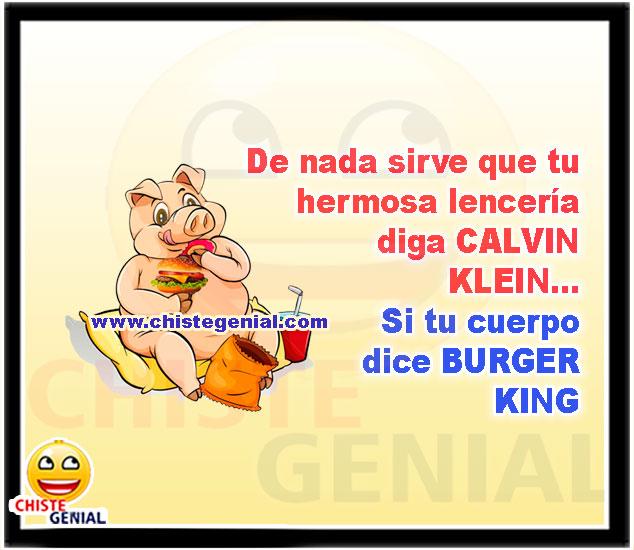 De nada sirve que tu hermosa lenceria diga CALVIN KLEIN Si tu cuerpo dice BURGER KING