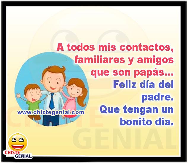 Feliz día del padre, que tengan un bonito día