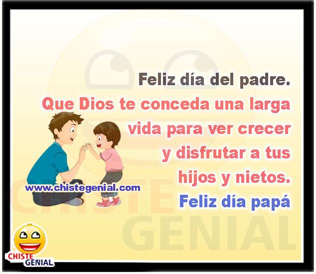 Que Dios te conceda una larga vida - Chistes dia del padre