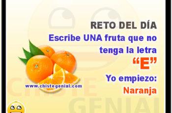 """RETO DEL DÍA Escribe UNA fruta que no tenga la letra """"E"""" Yo empiezo: Naranja"""