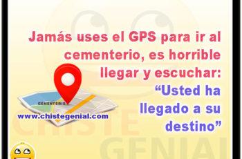 """Jamás uses el GPS para ir al cementerio, es horrible llegar y escuchar: """"Usted ha llegado a su destino"""" - Chistes cortos"""