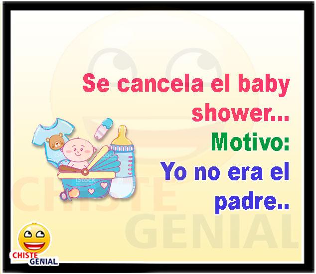 Se cancela el baby shower. Motivo : Yo no era el padre. - Chistes cortos