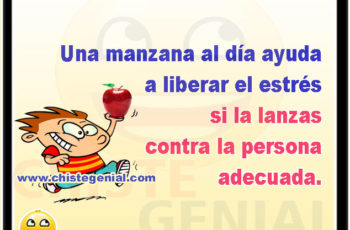 Una manzana al dia ayuda a liberar el estres si la lanzas contra la persona adecuada - chistes cortos