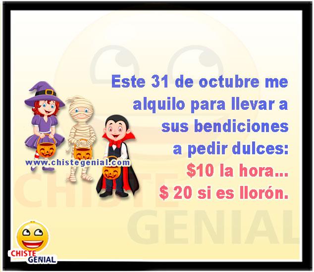 Este 31 de octubre me alquilo para llevar a sus bendiciones a pedir dulces: $10 la hora... $ 20 si es llorón. - Chistes de brujas y halloween