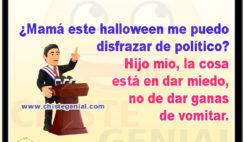 ¿Mamá este halloween me puedo disfrazar de político? - Chistes cortos
