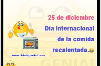 25 de diciembre Día internacional de la comida recalentada