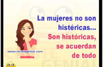 La mujeres no son histericas Son historicas se acuerdan de todo - chistes cortos