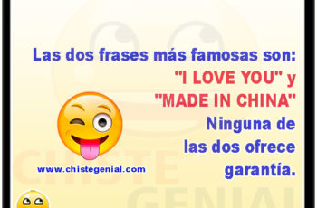 "Las dos frases más famosas son: ""I love you"" y ""Made in China"""