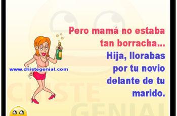Pero mamá no estaba tan borracha - Chistes de mujeres borrachas