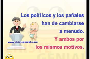 Los políticos y los pañales han de cambiarse a menudo. Y ambos por los mismos motivos. - Chistes de politicos