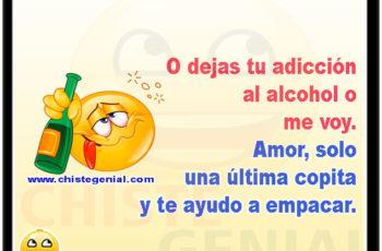 O dejas tu adicción al alcohol o me voy.